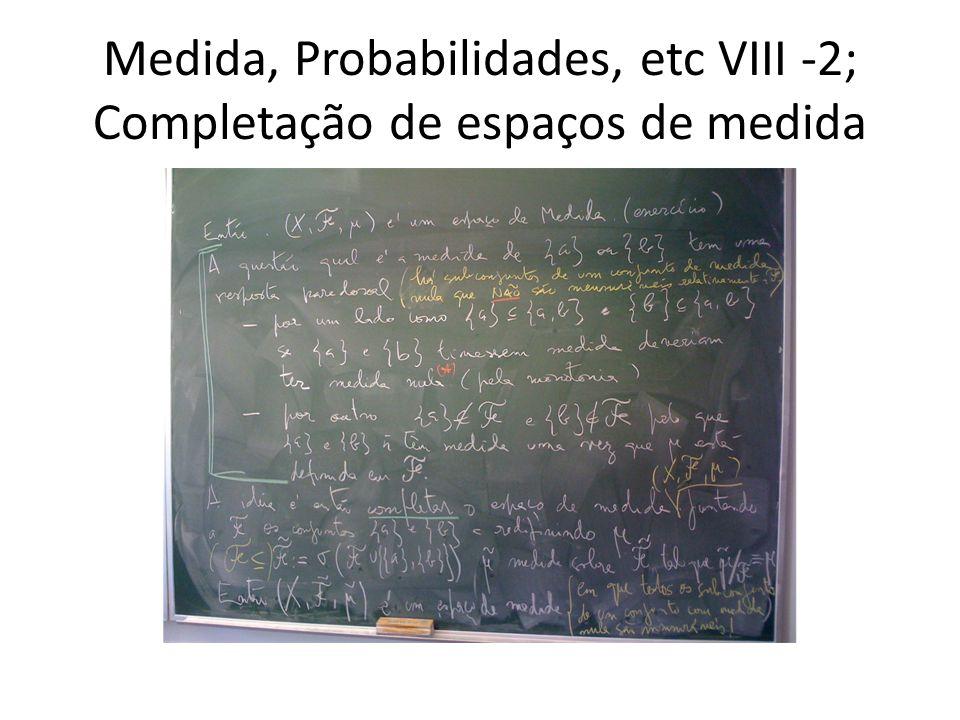 Medida, Probabilidades, etc VIII -3; Resolução de exercícios