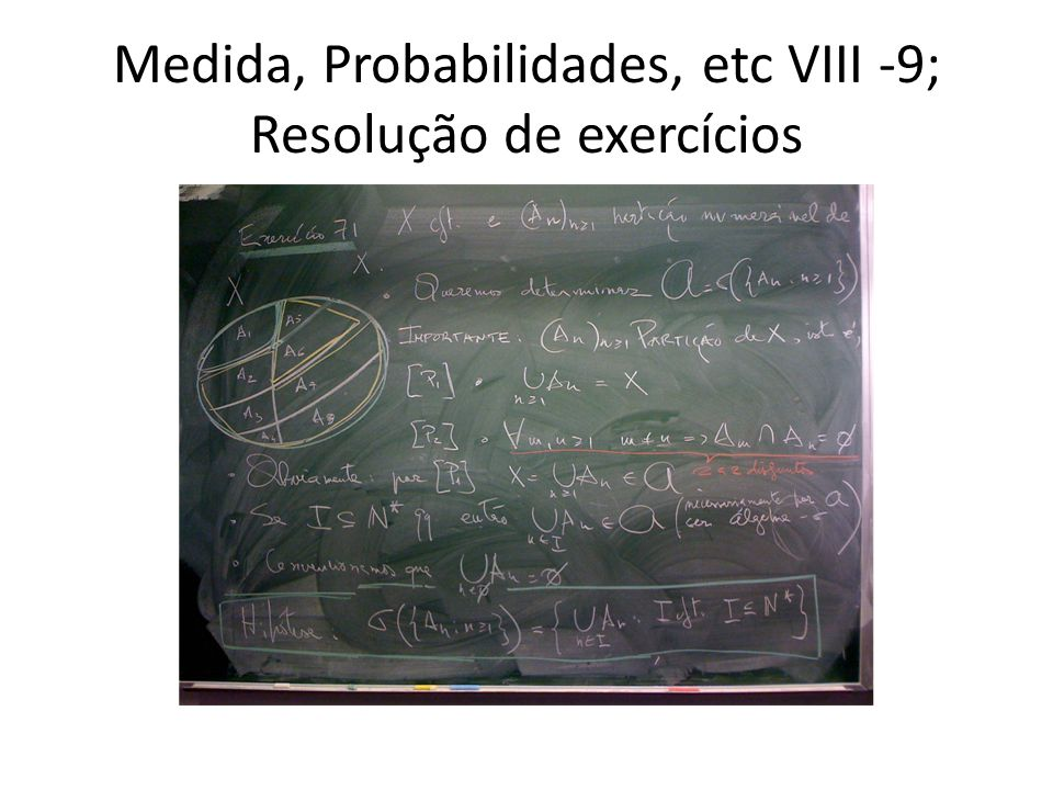 Medida, Probabilidades, etc VIII -9; Resolução de exercícios