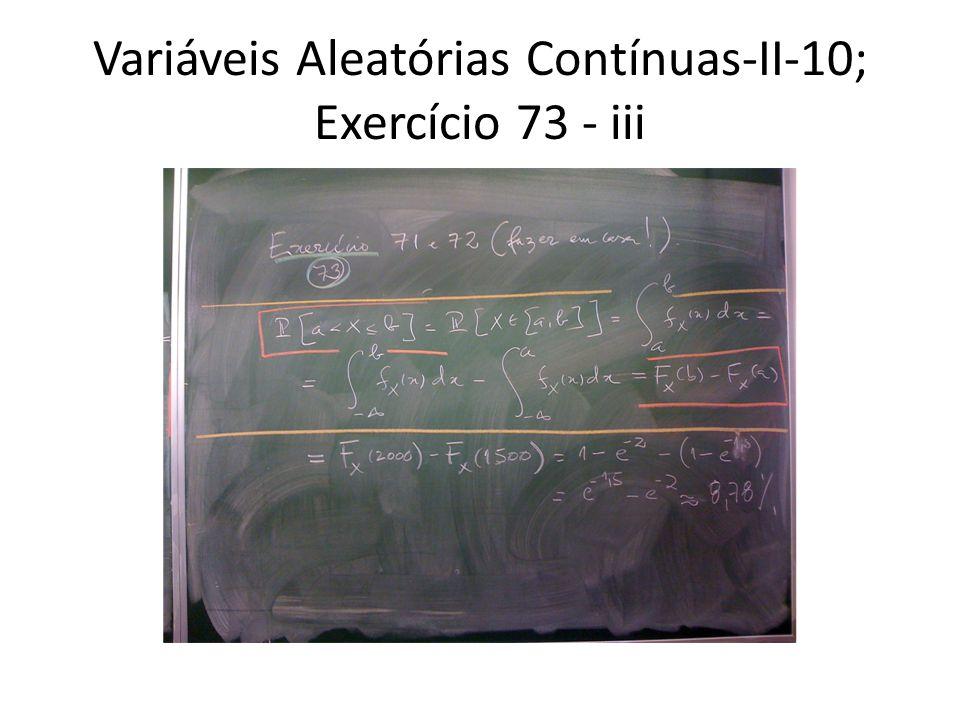 Variáveis Aleatórias Contínuas-II-10; Exercício 73 - iii