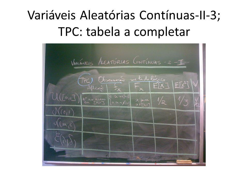 Variáveis Aleatórias Contínuas-II-3; TPC: tabela a completar