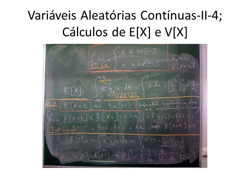 Variáveis Aleatórias Contínuas-II-4; Cálculos de E[X] e V[X]