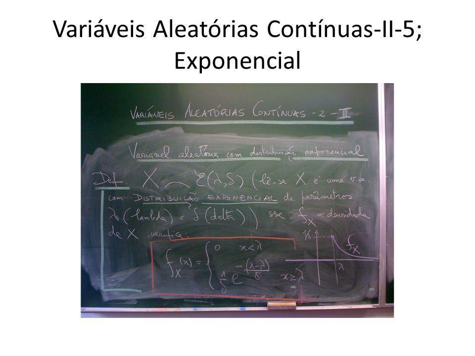 Variáveis Aleatórias Contínuas-II-5; Exponencial