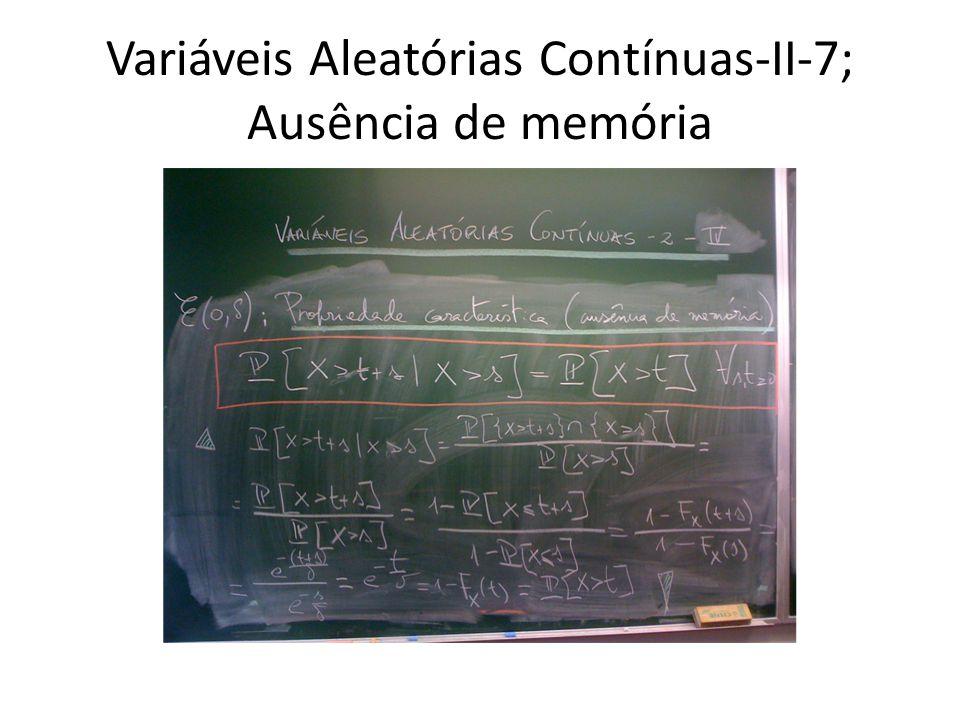 Variáveis Aleatórias Contínuas-II-7; Ausência de memória