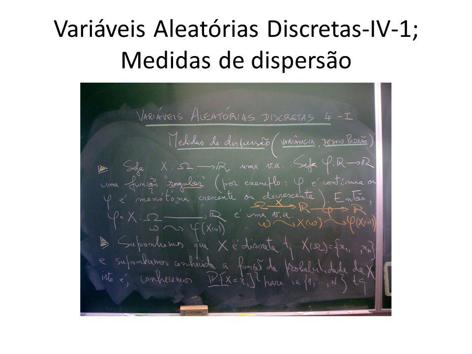 Variáveis Aleatórias Discretas-IV-1; Medidas de dispersão