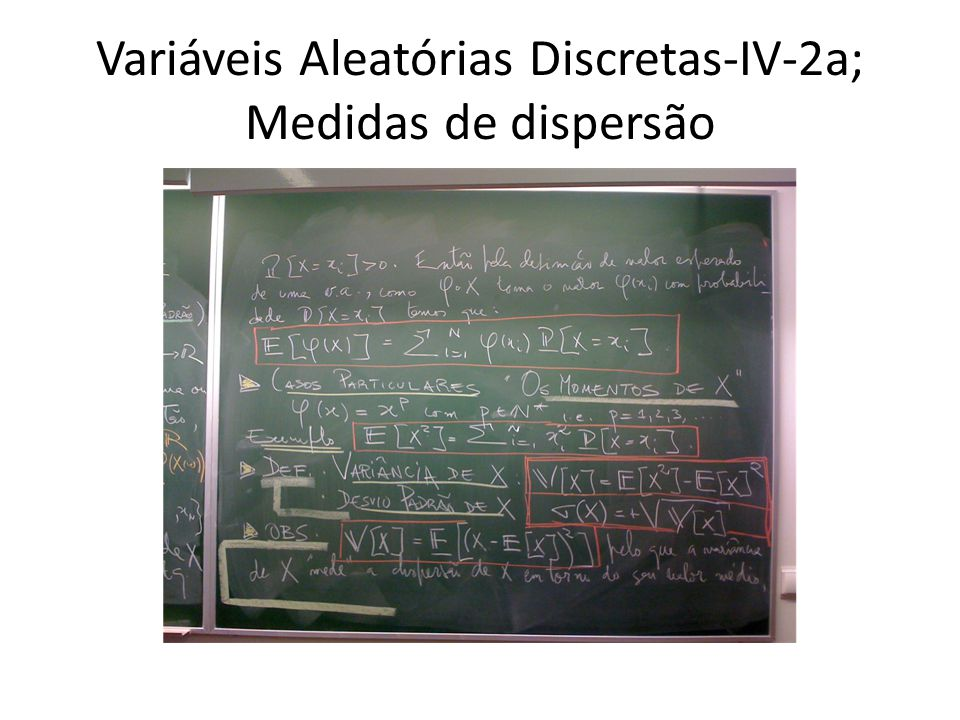 Variáveis Aleatórias Discretas-IV-2a; Medidas de dispersão