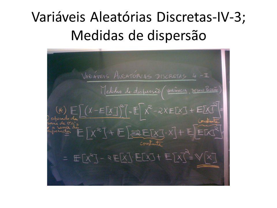 Variáveis Aleatórias Discretas-IV-3; Medidas de dispersão