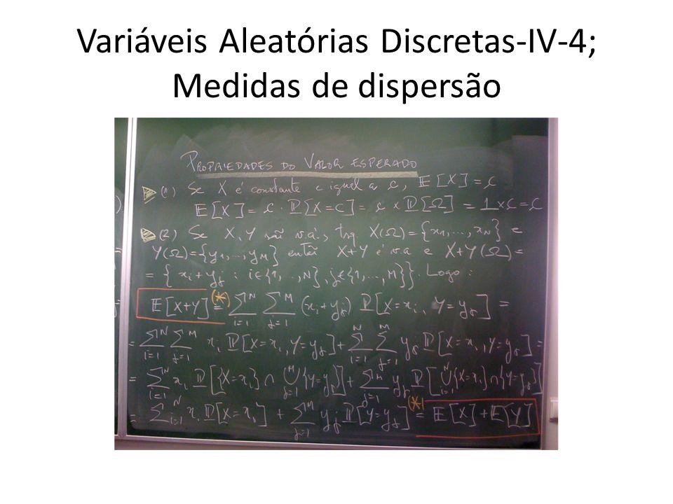 Variáveis Aleatórias Discretas-IV-4; Medidas de dispersão