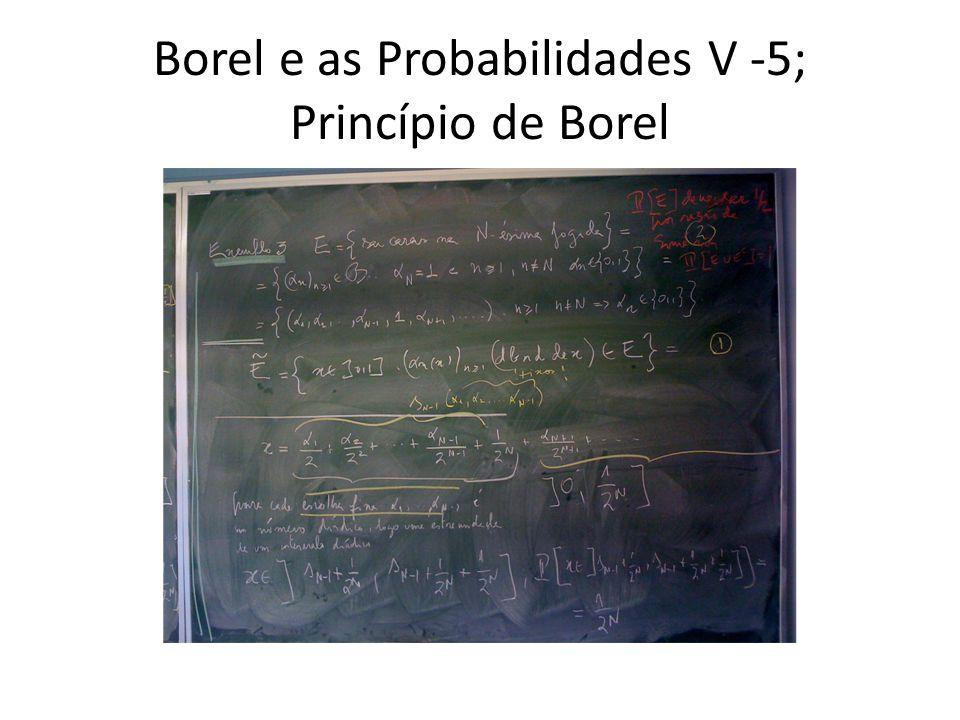 Borel e as Probabilidades V -5; Princípio de Borel