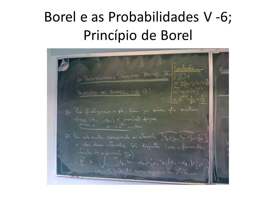 Borel e as Probabilidades V -6; Princípio de Borel