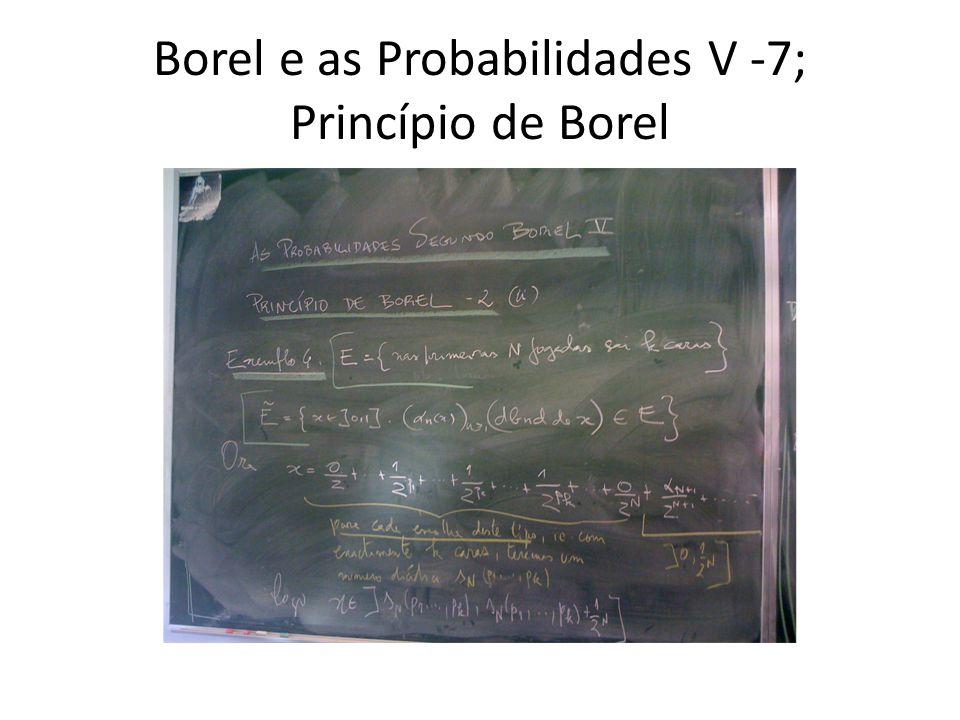 Borel e as Probabilidades V -7; Princípio de Borel