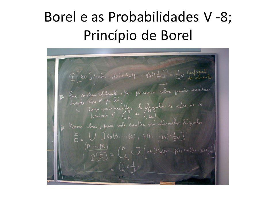 Borel e as Probabilidades V -8; Princípio de Borel