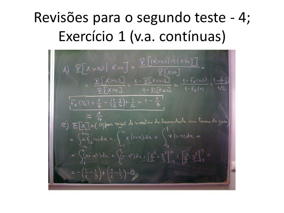 Revisões para o segundo teste - 4; Exercício 1 (v.a. contínuas)