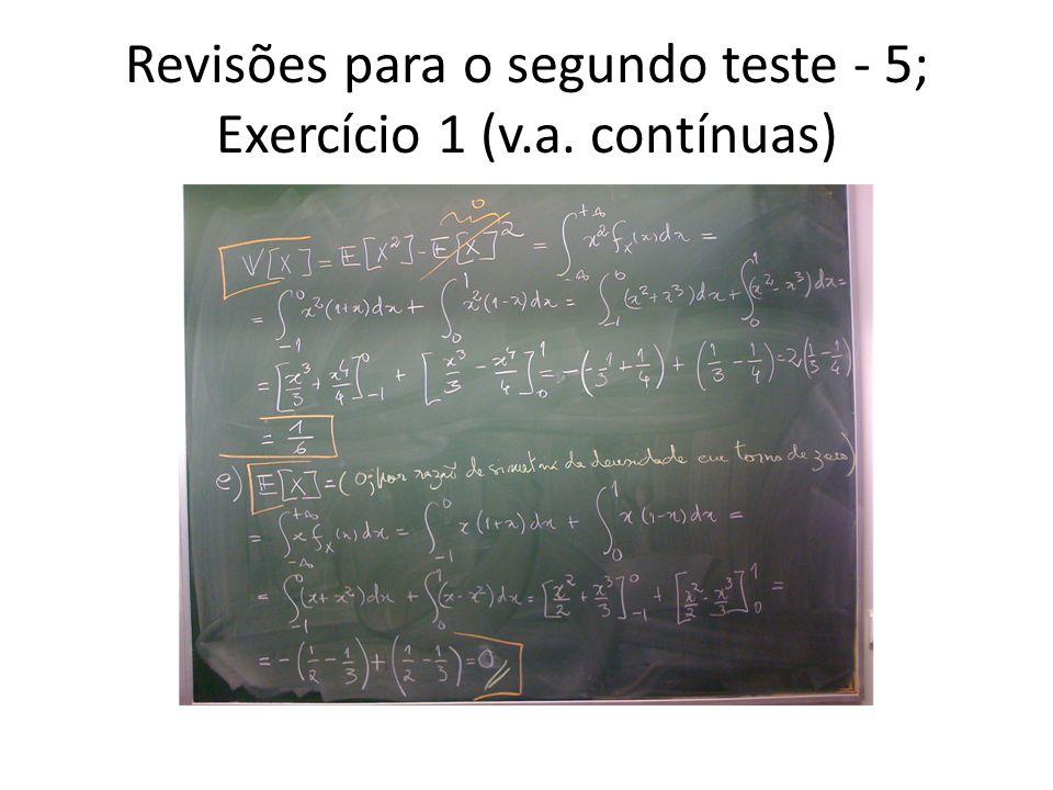 Revisões para o segundo teste - 5; Exercício 1 (v.a. contínuas)