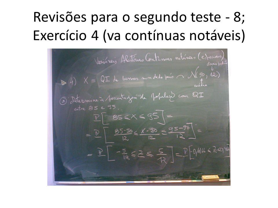 Revisões para o segundo teste - 8; Exercício 4 (va contínuas notáveis)