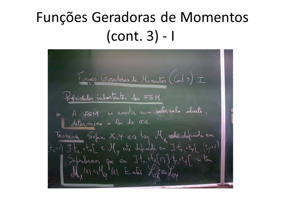 Funções Geradoras de Momentos (cont. 3) - I
