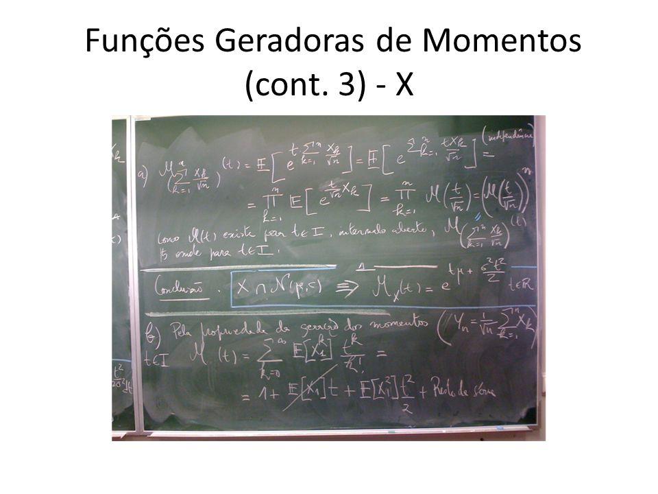 Funções Geradoras de Momentos (cont. 3) - X