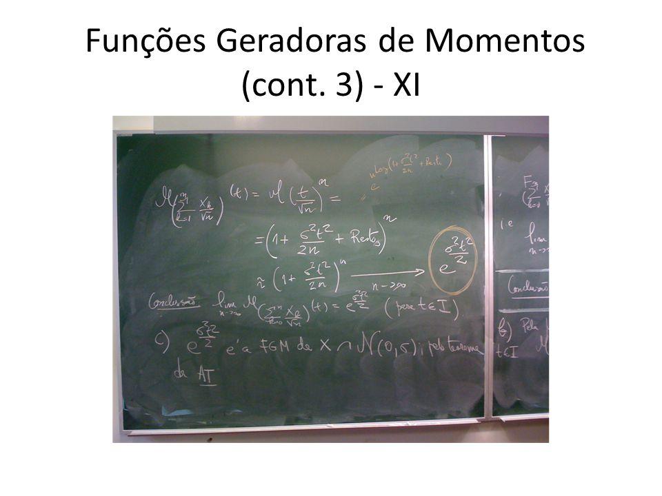 Funções Geradoras de Momentos (cont. 3) - XI
