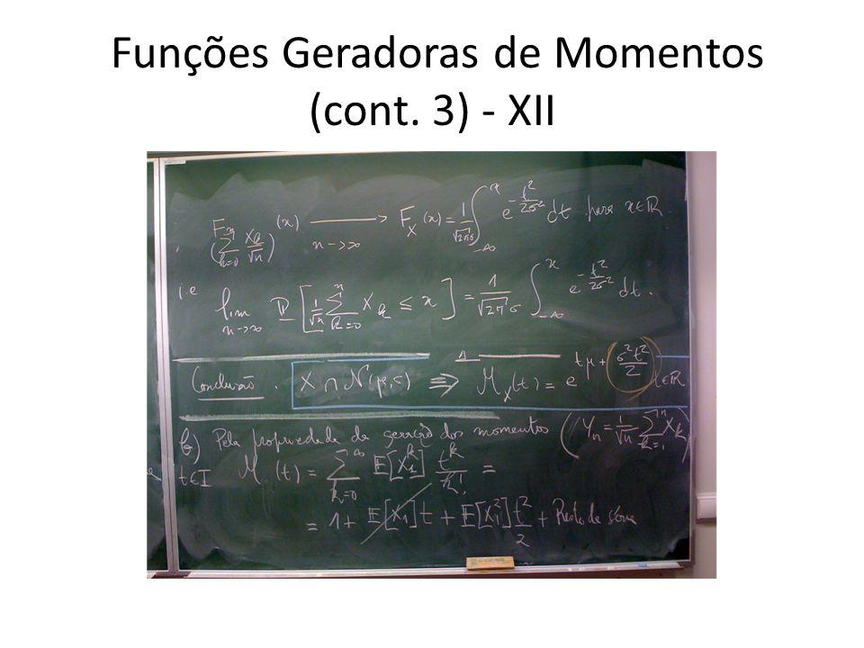 Funções Geradoras de Momentos (cont. 3) - XII
