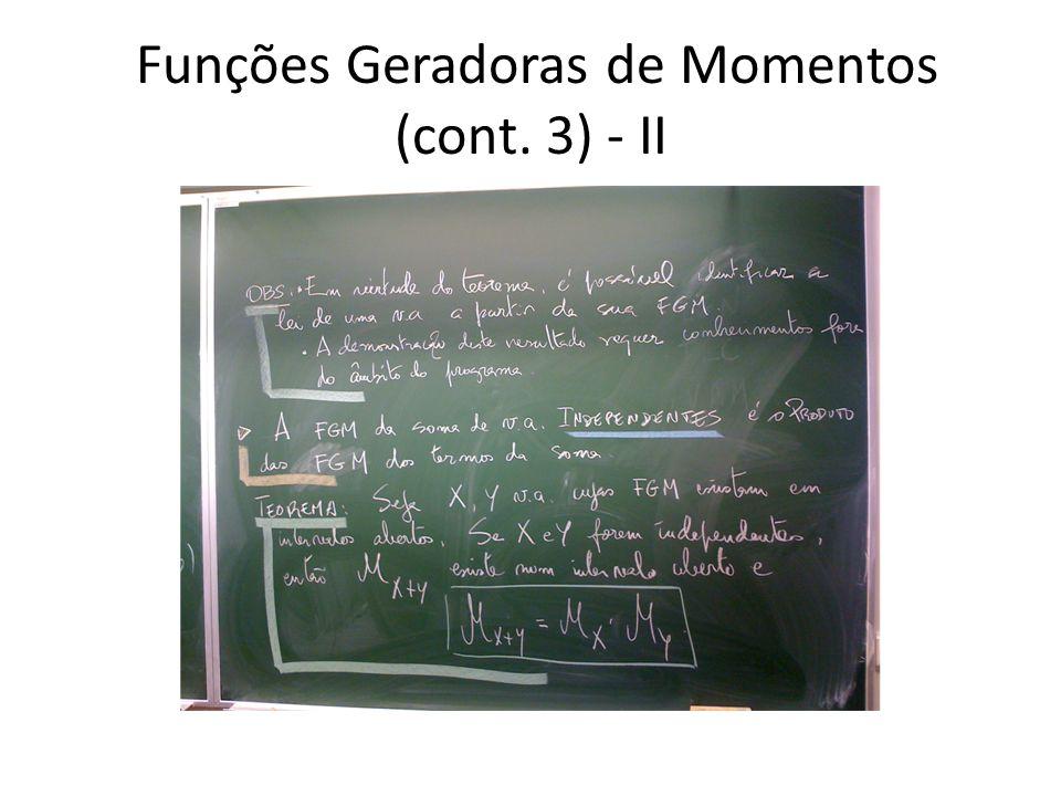 Funções Geradoras de Momentos (cont. 3) - II