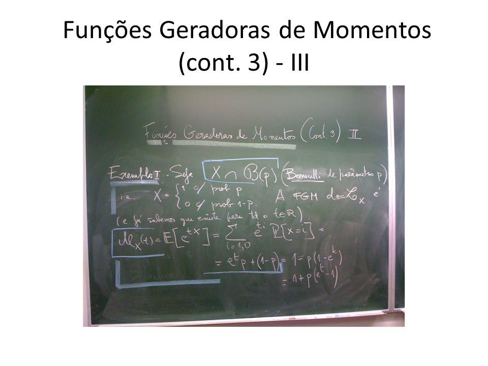 Funções Geradoras de Momentos (cont. 3) - IV