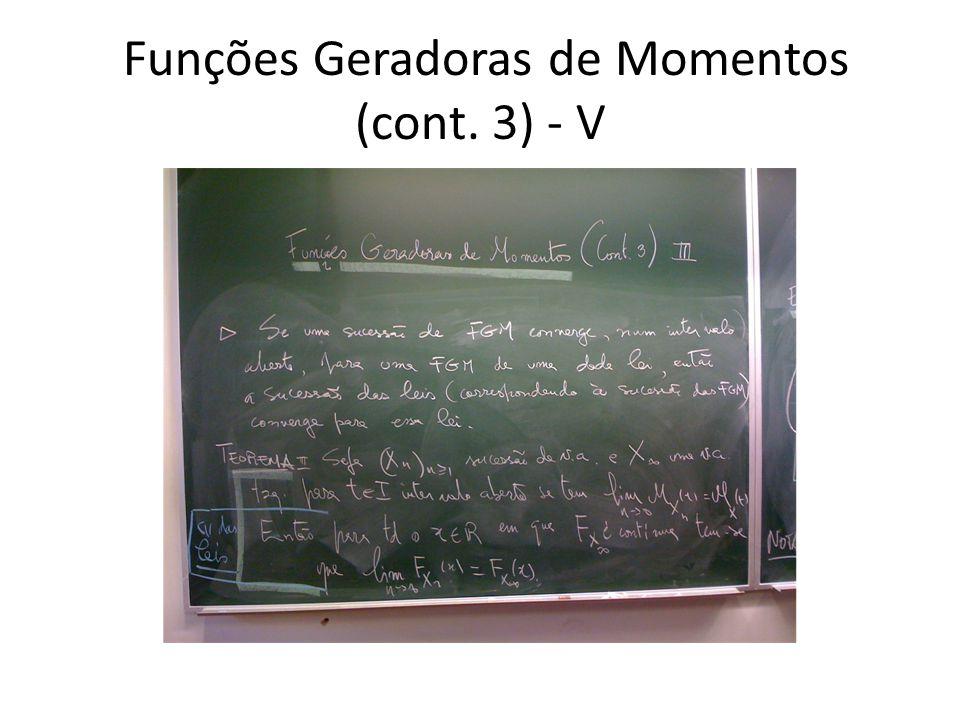 Funções Geradoras de Momentos (cont. 3) - V