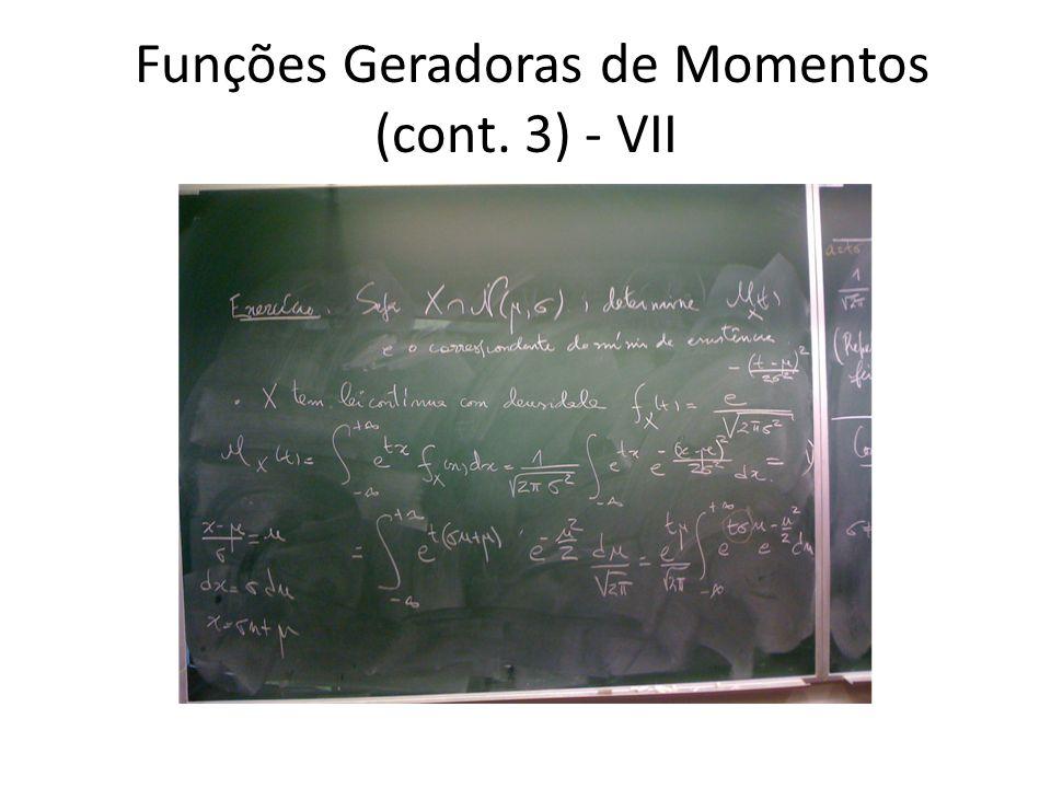 Funções Geradoras de Momentos (cont. 3) - VII