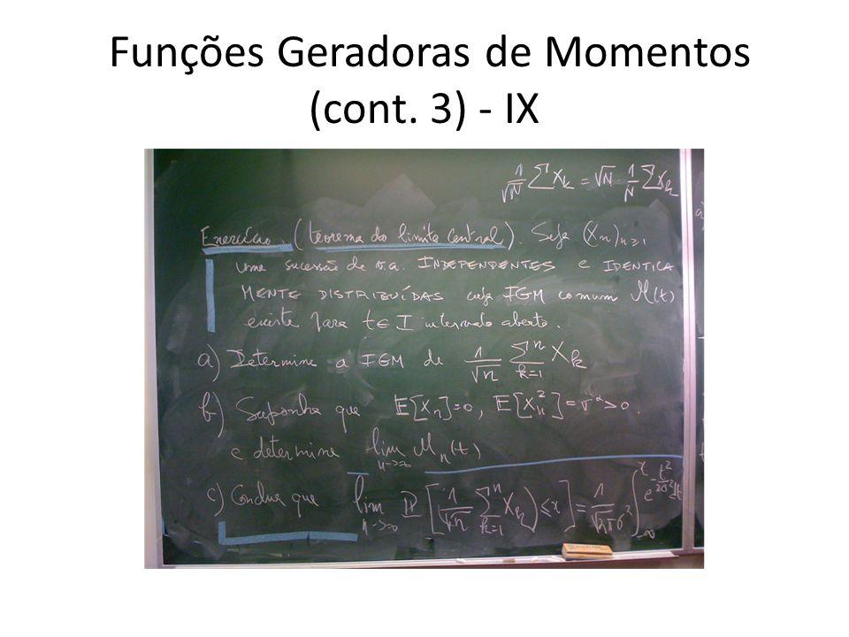 Funções Geradoras de Momentos (cont. 3) - IX