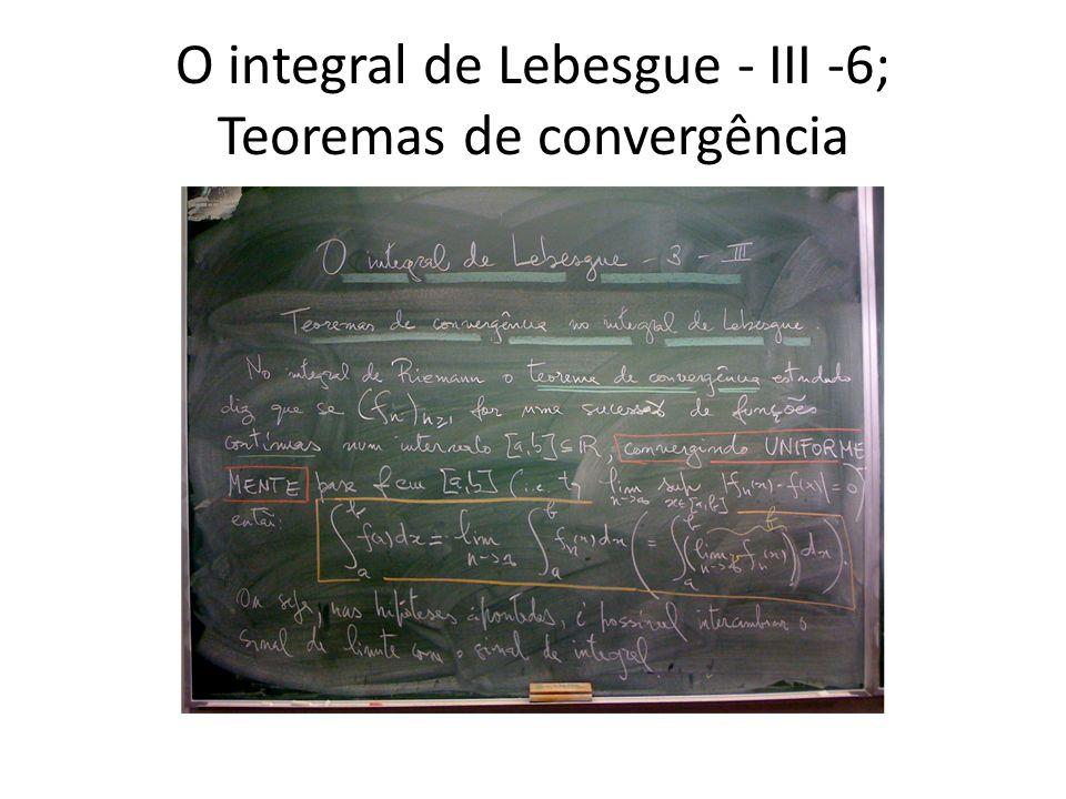 O integral de Lebesgue - III - … ; Pausa das 16h para churros e farturas.