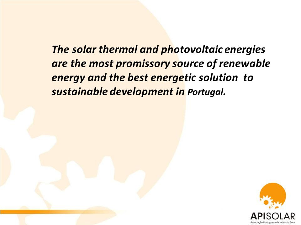 The solar thermal and photovoltaic energies are the most promissory source of renewable energy and the best energetic solution to sustainable development in Portugal.