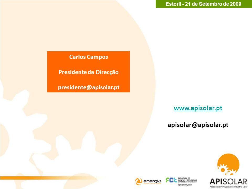 Carlos Campos Presidente da Direcção presidente@apisolar.pt www.apisolar.pt apisolar@apisolar.pt Estoril - 21 de Setembro de 2009