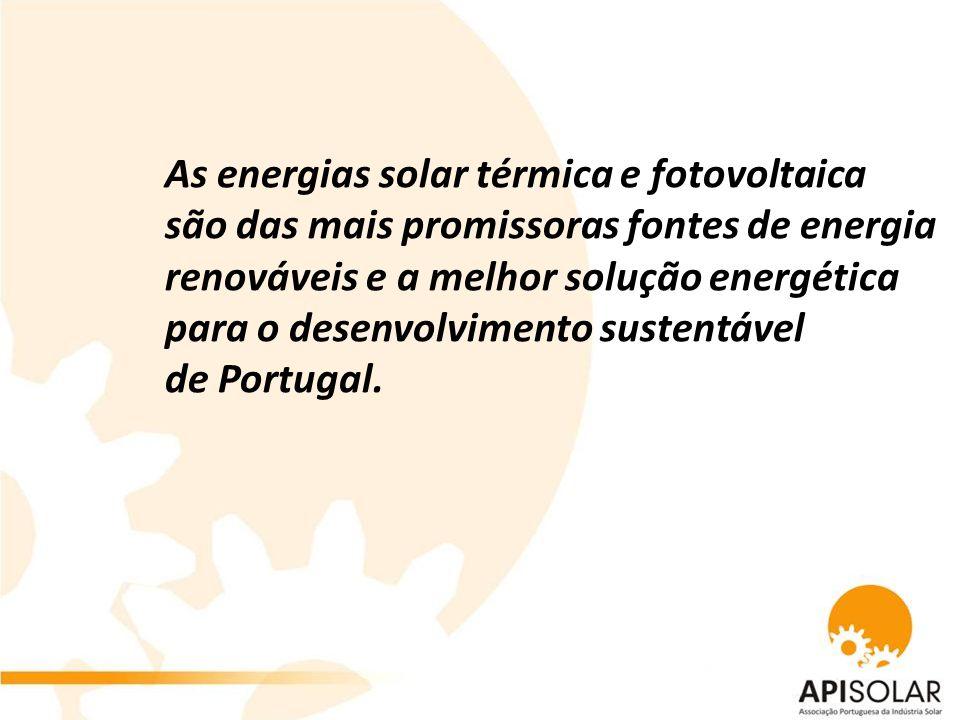 As energias solar térmica e fotovoltaica são das mais promissoras fontes de energia renováveis e a melhor solução energética para o desenvolvimento sustentável de Portugal.