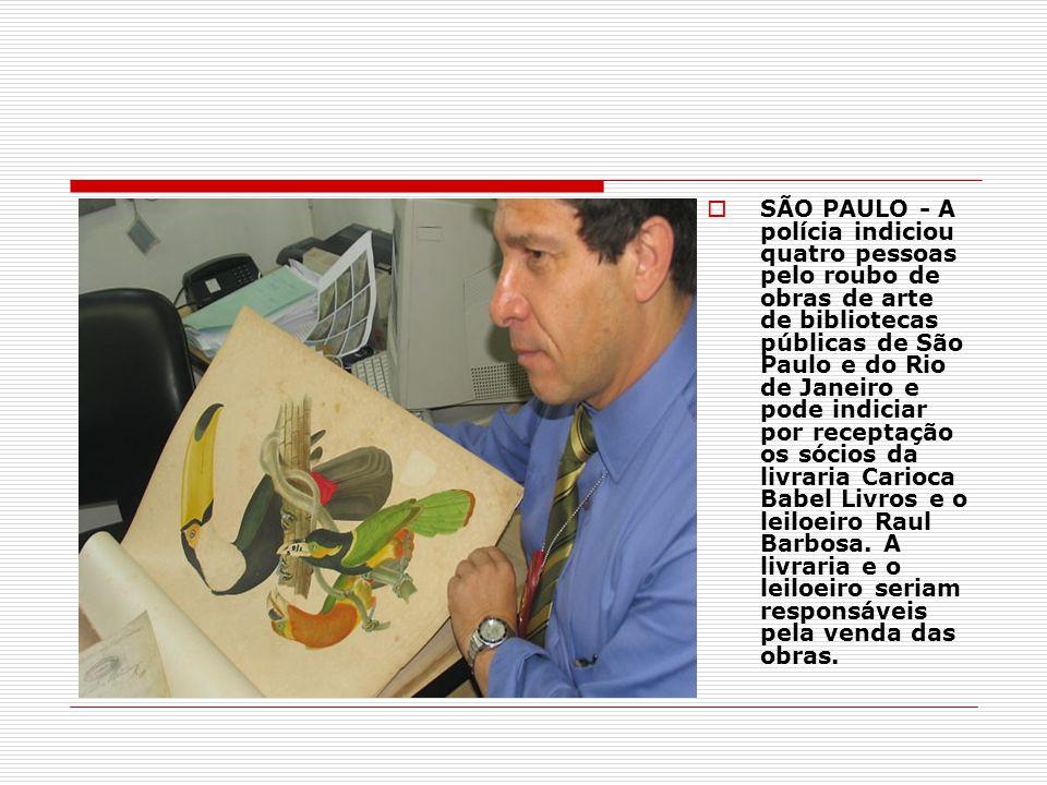 SÃO PAULO - A polícia indiciou quatro pessoas pelo roubo de obras de arte de bibliotecas públicas de São Paulo e do Rio de Janeiro e pode indiciar por receptação os sócios da livraria Carioca Babel Livros e o leiloeiro Raul Barbosa.