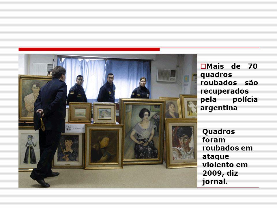 Mais de 70 quadros roubados são recuperados pela polícia argentina Quadros foram roubados em ataque violento em 2009, diz jornal.