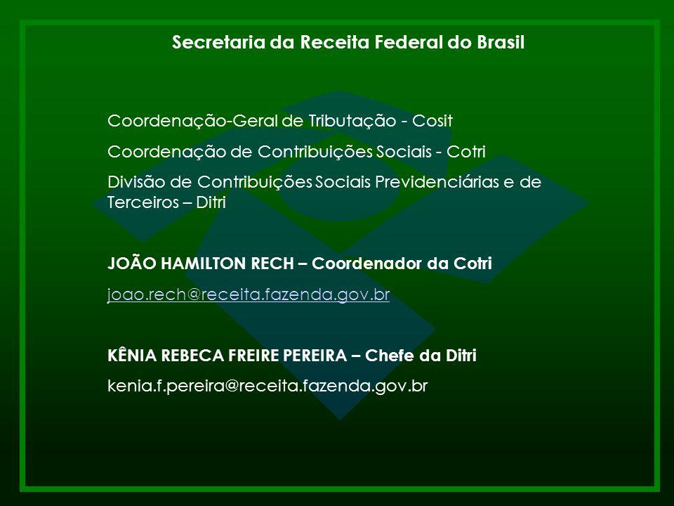 Receita Federal 12 Secretaria da Receita Federal do Brasil Coordenação-Geral de Tributação - Cosit Coordenação de Contribuições Sociais - Cotri Divisã