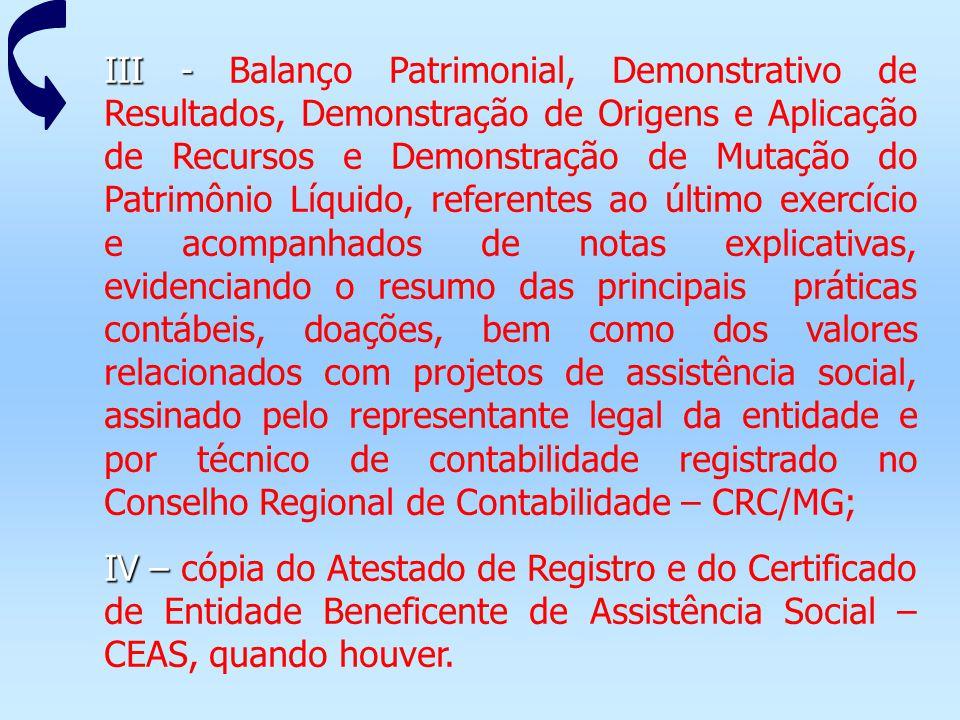 III - III - Balanço Patrimonial, Demonstrativo de Resultados, Demonstração de Origens e Aplicação de Recursos e Demonstração de Mutação do Patrimônio