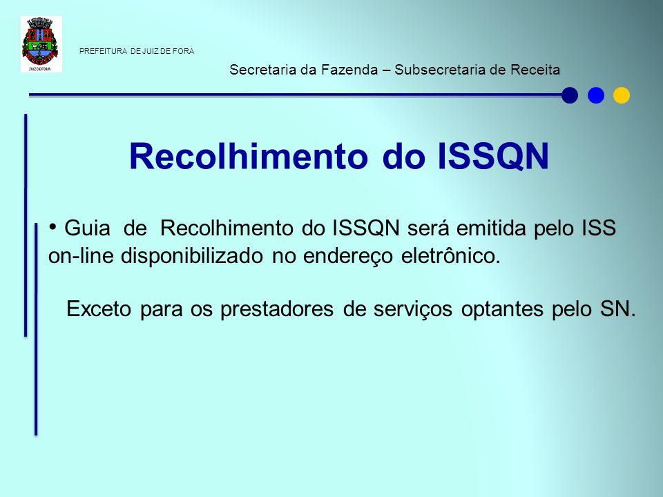 PREFEITURA DE JUIZ DE FORA Secretaria da Fazenda – Subsecretaria de Receita Guia de Recolhimento do ISSQN será emitida pelo ISS on-line disponibilizad