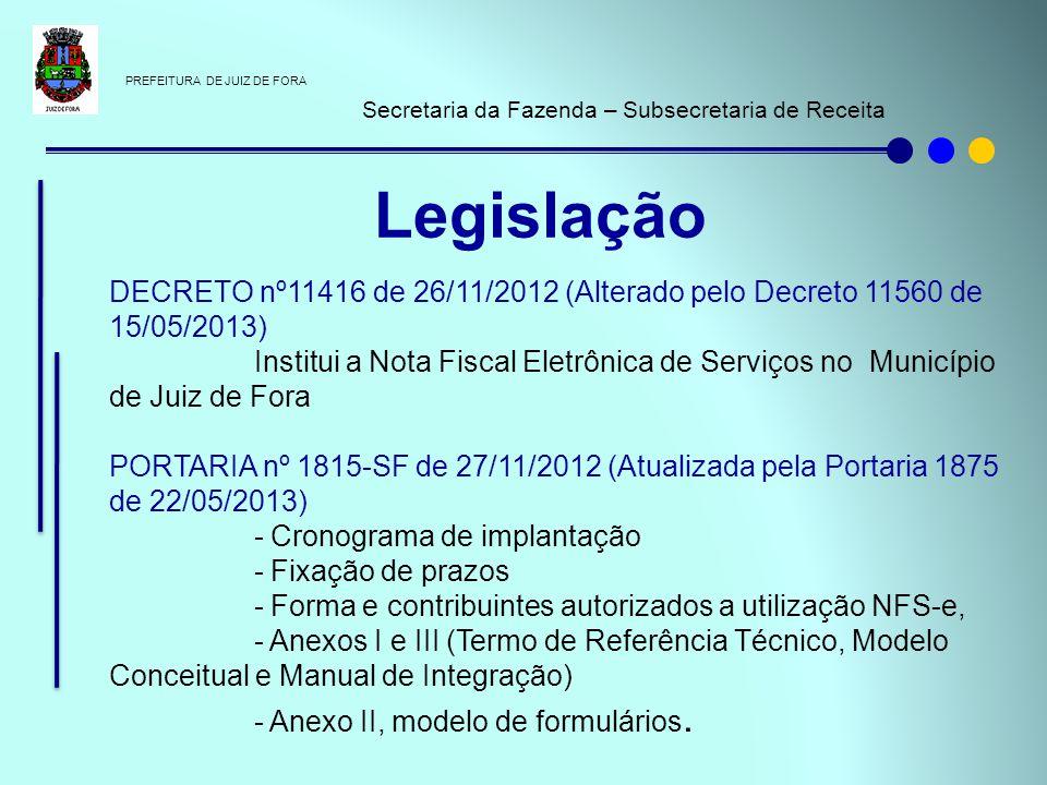 PREFEITURA DE JUIZ DE FORA Secretaria da Fazenda – Subsecretaria de Receita DECRETO nº11416 de 26/11/2012 (Alterado pelo Decreto 11560 de 15/05/2013)