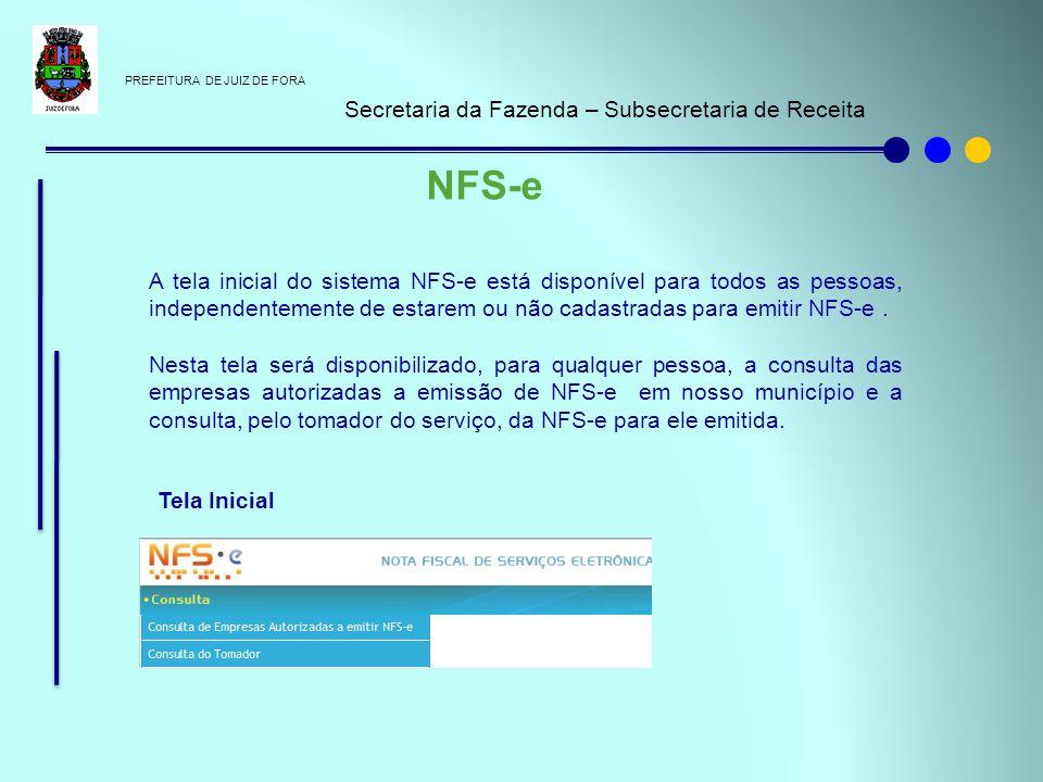PREFEITURA DE JUIZ DE FORA Secretaria da Fazenda – Subsecretaria de Receita NFS-e A tela inicial do sistema NFS-e está disponível para todos as pessoa