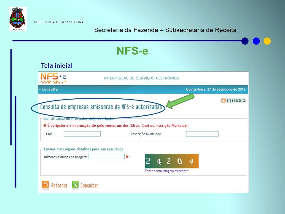 PREFEITURA DE JUIZ DE FORA Secretaria da Fazenda – Subsecretaria de Receita NFS-e Tela inicial