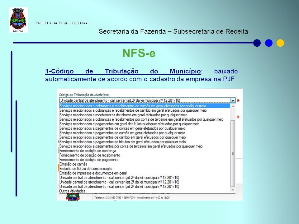PREFEITURA DE JUIZ DE FORA Secretaria da Fazenda – Subsecretaria de Receita NFS-e 1-Código de Tributação do Município: baixado automaticamente de acor