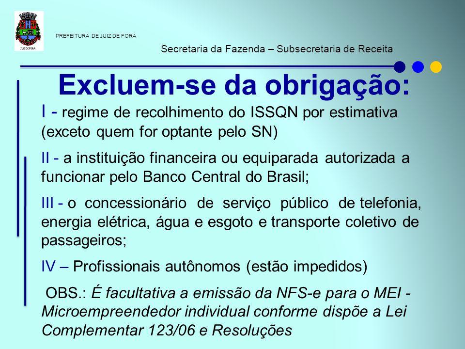 PREFEITURA DE JUIZ DE FORA Secretaria da Fazenda – Subsecretaria de Receita I - regime de recolhimento do ISSQN por estimativa (exceto quem for optant