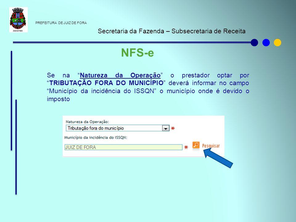PREFEITURA DE JUIZ DE FORA Secretaria da Fazenda – Subsecretaria de Receita NFS-e Se na Natureza da Operação o prestador optar porTRIBUTAÇÃO FORA DO M