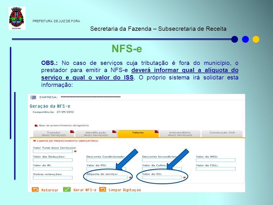 PREFEITURA DE JUIZ DE FORA Secretaria da Fazenda – Subsecretaria de Receita NFS-e OBS.: No caso de serviços cuja tributação é fora do município, o pre