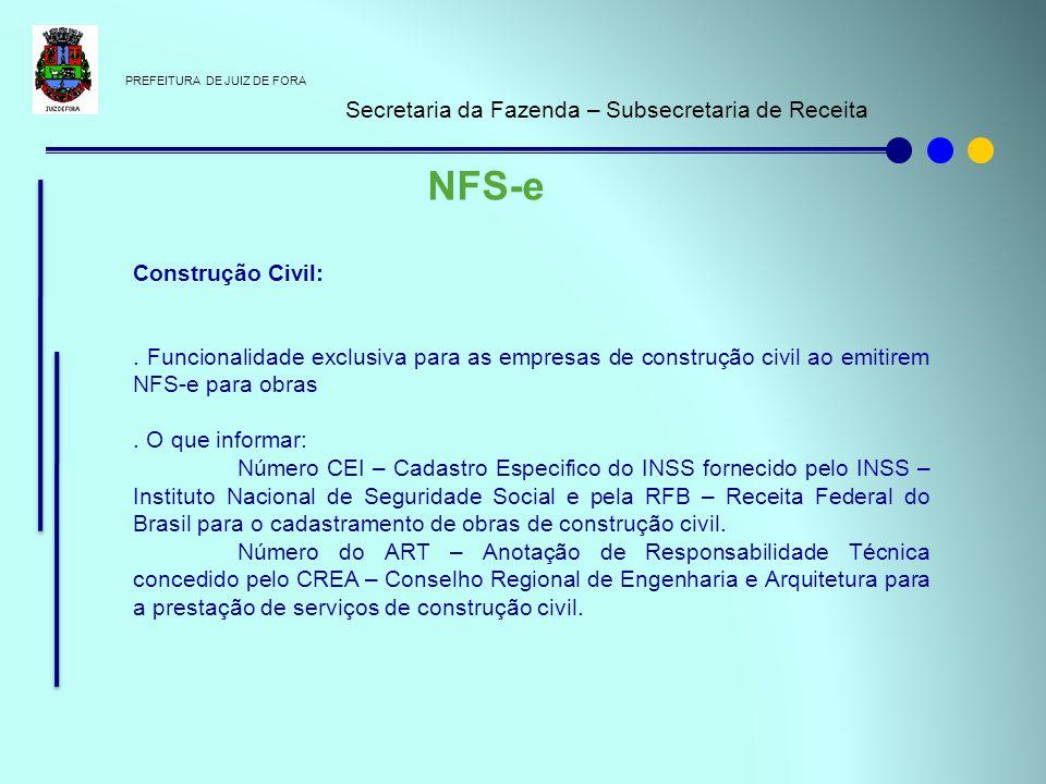 PREFEITURA DE JUIZ DE FORA Secretaria da Fazenda – Subsecretaria de Receita NFS-e Construção Civil:. Funcionalidade exclusiva para as empresas de cons