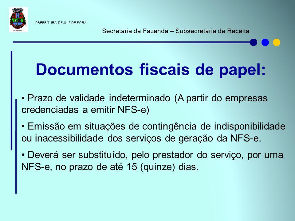 PREFEITURA DE JUIZ DE FORA Secretaria da Fazenda – Subsecretaria de Receita - Através do aplicativo NFS-e: I - o serviço não ter sido prestado; II - houver erro no preenchimento; III - duplicidade na emissão do documento fiscal No prazo de 60 dias do mês subsequente à emissão da NFS-e, e se o imposto não tiver sido recolhido Cancelamento NFS-E