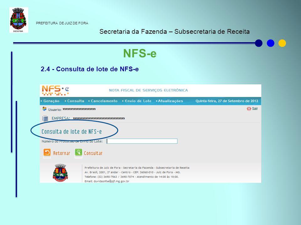 PREFEITURA DE JUIZ DE FORA Secretaria da Fazenda – Subsecretaria de Receita NFS-e 2.4 - Consulta de lote de NFS-e