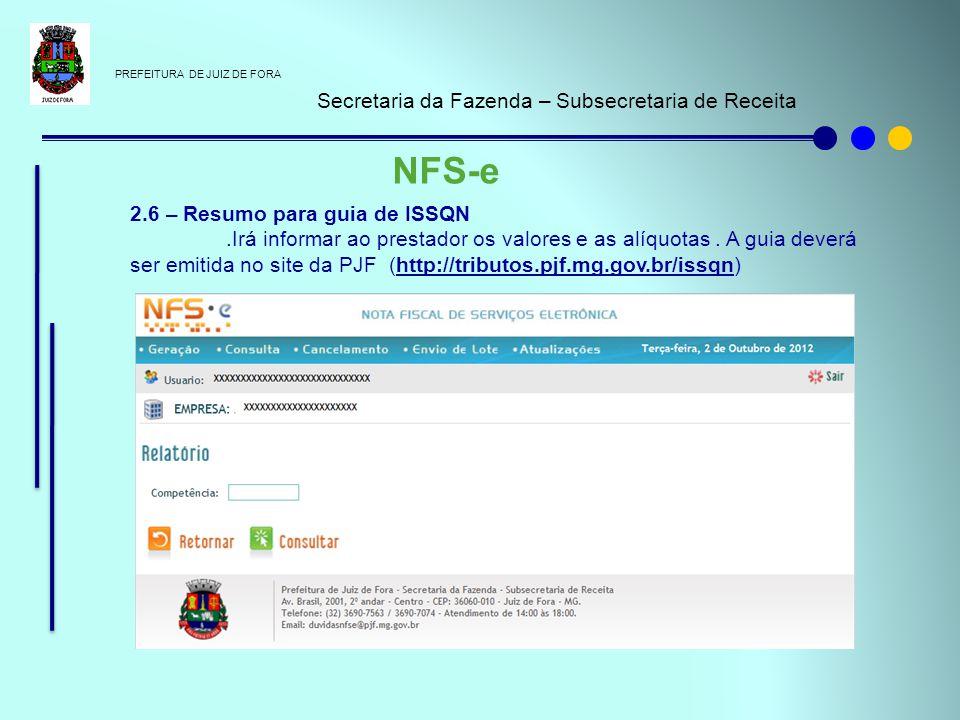 PREFEITURA DE JUIZ DE FORA Secretaria da Fazenda – Subsecretaria de Receita NFS-e 2.6 – Resumo para guia de ISSQN.Irá informar ao prestador os valores