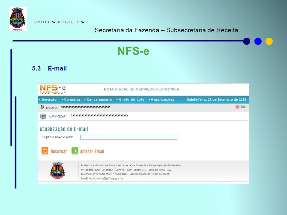 PREFEITURA DE JUIZ DE FORA Secretaria da Fazenda – Subsecretaria de Receita NFS-e 5.3 – E-mail