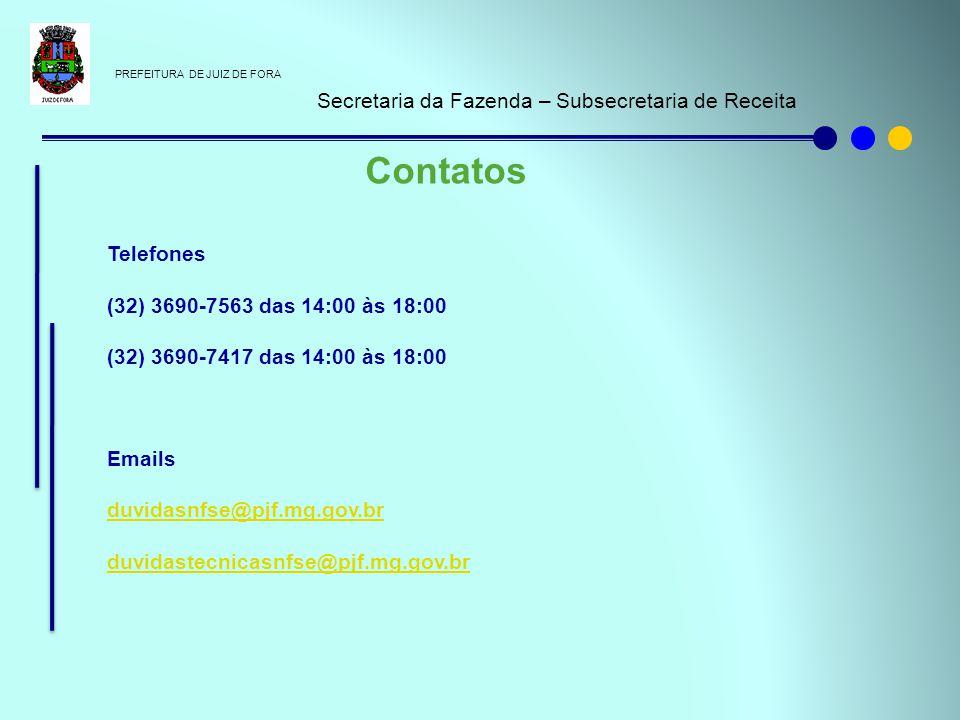 PREFEITURA DE JUIZ DE FORA Secretaria da Fazenda – Subsecretaria de Receita Contatos Telefones (32) 3690-7563 das 14:00 às 18:00 (32) 3690-7417 das 14