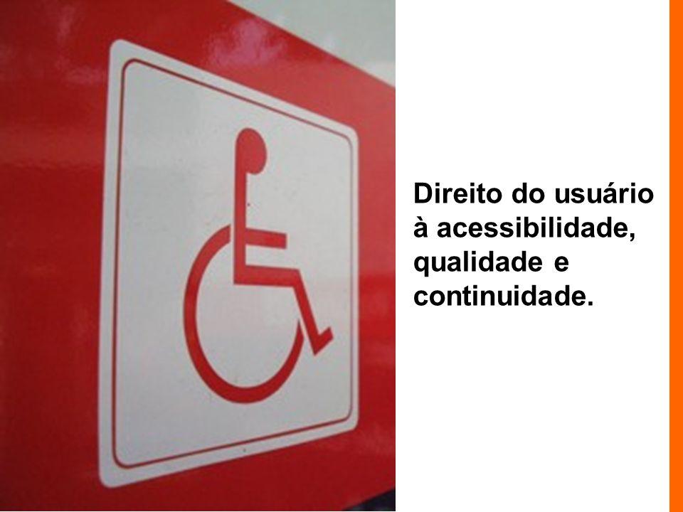 Direito do usuário à acessibilidade, qualidade e continuidade.
